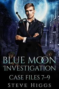Blue Moon Investigations: Case Files 7-9