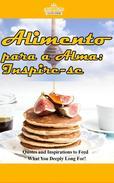 Alimento para a Alma: Inspire-se