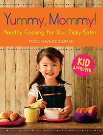 Yummy, Mommy!: Healthy Cooking for Your Picky Eater