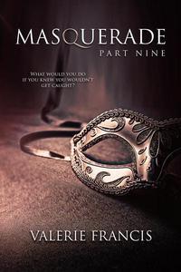 Masquerade Part 9