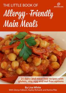 Main Meals: 25 Dairy and Meat Free Recipes with Gluten, Soy, Egg and Nut Free Options