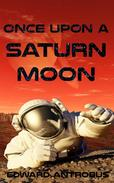Once Upon a Saturn Moon