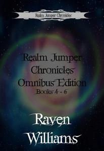 Realm Jumper Chronicles Omnibus Edition, Volume 2:  Books 4 - 6