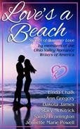 Love's a Beach: Stories of Summer Love by Six Ohio Romance Writers