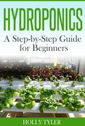Hydroponics: A Step-by-Step Guide for Beginners