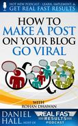 How to Make a Post on Your Blog Go Viral