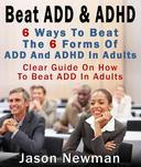 Beat ADD & ADHD: Treating ADD And ADHD In Adults