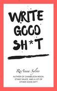 Write Good Sh*t