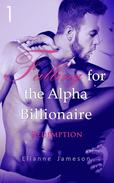 Falling for the Alpha Billionaire 1: Redemption