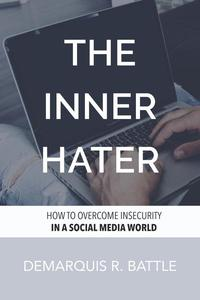 The Inner Hater: How to Overcome Insecurity in a Social Media World