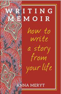Memoir Writing:How to Write A Story From Your Life