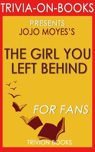 The Girl You Left Behind by Jojo Moyes (Trivia-on-Books)