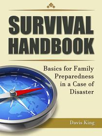 Survival Handbook: Basics for Family Preparedness in a Case of Disaster