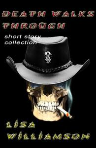 Death Walks Through collection