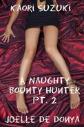 Kaori Suzuki: A Naughty Bounty Hunter Part 2