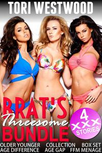 Brat's Threesome Bundle (4 XXX Stories Older Younger Collection Box Set Age Difference Age Gap FFM Menage Erotica)