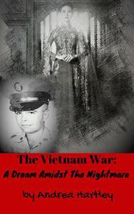 The Vietnam War: A Dream Amidst The Nightmare