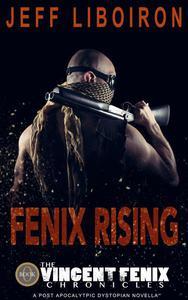 Fenix Rising (The Vincent Fenix Chronicles: Book 0)