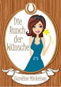 Die Ranch der Wünsche