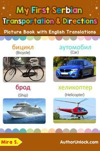 My First Serbian Transportation & Directions Picture Book with English Translations
