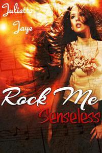 Rock Me Senseless (Rock Star Rockstar Erotic Romance) (Rock Me #1)