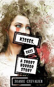 Kisses, Suzi: A Short Horror Story
