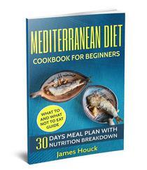 Mediterranean Diet: Mediterranean Diet Cookbook: Mediterranean Diet for Beginners: 30 Days Meal Plan For Rapid Weight Loss