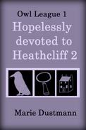 Hopelessly Devoted to Heathcliff 2