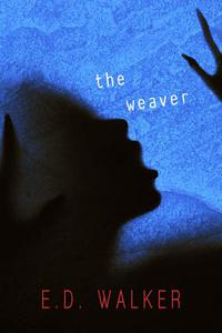 The Weaver and Other Unsettling Short Stories