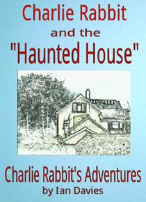 Charlie Rabbit and the 'Haunted House'