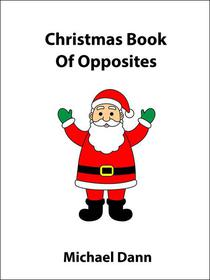 Christmas Book Of Opposites