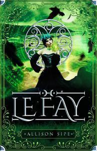 Le Fay: A Soothsayer Novella