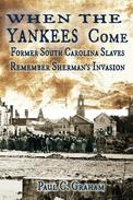 When the Yankees Come - Former South Carolina Slaves Remember Shermans Invasion.