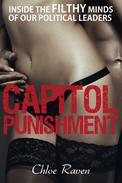Capitol Punishment: Inside the Filthy Minds of our Political Leaders