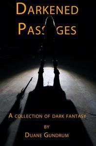 Darkened Passages: A Collection of Dark Fantasy