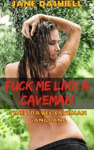 F*ck Me Like a Caveman: Time Travel Caveman Gangbang