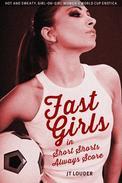 Fast Girls in Short Shorts Always Score: Women's World Cup Erotica