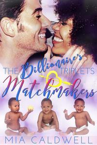 Billionaire Triplets Matchmakers
