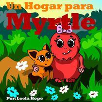 Un Hogar para Myrtle