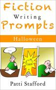 Fiction Writing Prompts: Halloween, Horror, Thriller