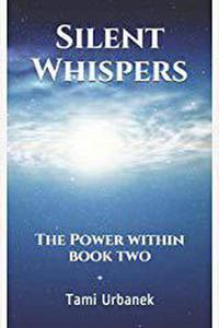 Silent Whispers; The Power Within