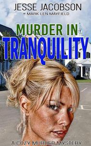 Tranquility - A Humorous Cozy Mystery