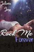 Rock Me Forever (Rock Star Erotic Romance) (Rock Me #4)