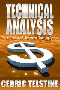 Technical Analysis: Forex Analysis & Technical Trading Basics