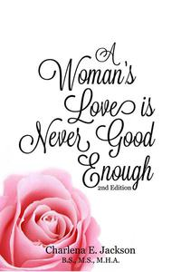 A Woman's Love Is Never Good Enough 2nd edition