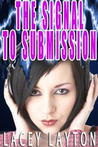 The Signal to Submission (brainwash, submission)