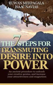 The 7 Steps For Transmuting Desire Into Power