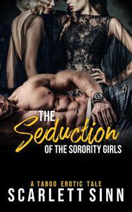 The Seduction of the Sorority Girls