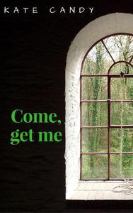 Come, get me