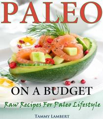 Paleo on a Budget  Raw Recipes for a Paleo Lifestyle